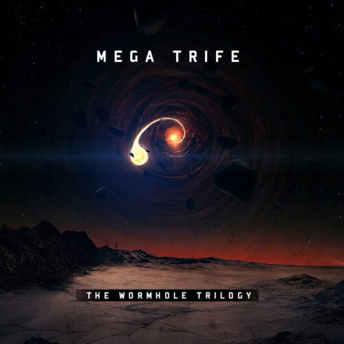 Mega Trife - The Wormhole Trilogy