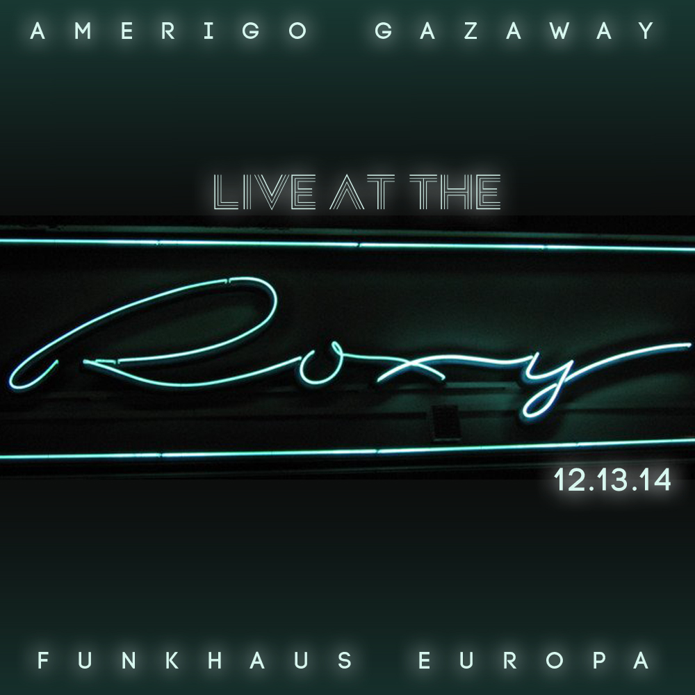 Amerigo Gazaway - Live At The Roxy
