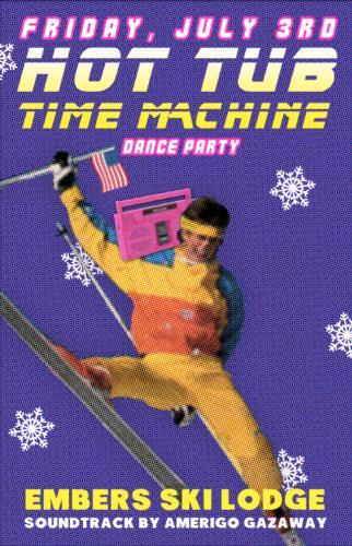 Hot Tub Time Machine July 4th