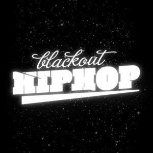 Blackout Hip-hop