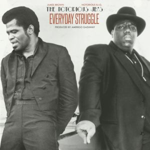 James Brown & Notorious B.I.G. - Everyday Struggle